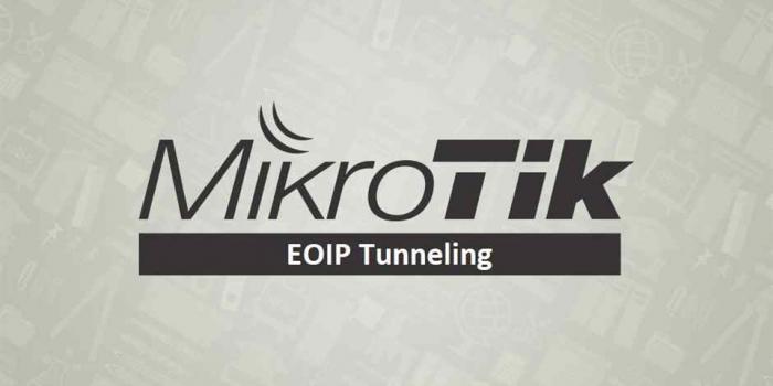 تانل EoIP چیست و چگونگی راه اندازی  برروی میکروتیک